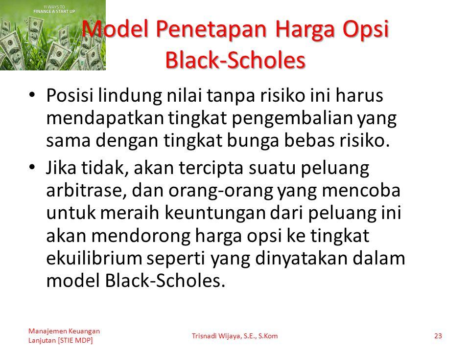 Model Penetapan Harga Opsi Black-Scholes Posisi lindung nilai tanpa risiko ini harus mendapatkan tingkat pengembalian yang sama dengan tingkat bunga b