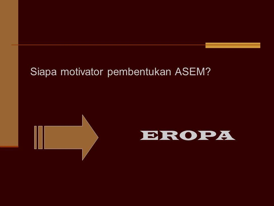 Motivasi UE membuat kebijakan baru tentang kawasan Asia Timur dan Tenggara Prancis dan Singapura merupakan penggerak dalam ASEM