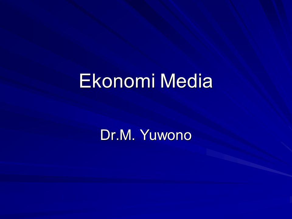 Ekonomi Media Dr.M. Yuwono