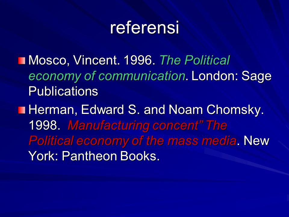 Pendekatan Ekonomi media merupakan analisis ekonomi terhadap peran media dalam pembentukan opini publik Pendekatan yang dipergunakan adalah ekonomi mikro (terutama terbentuknya pasar media melalui hukum ekonomi a.l.