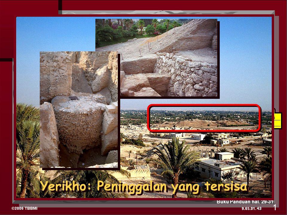 YOSUA Yerikho/Ai 43 Buku Panduan hal. 29-31 Yerikho: Peninggalan yang tersisa 1