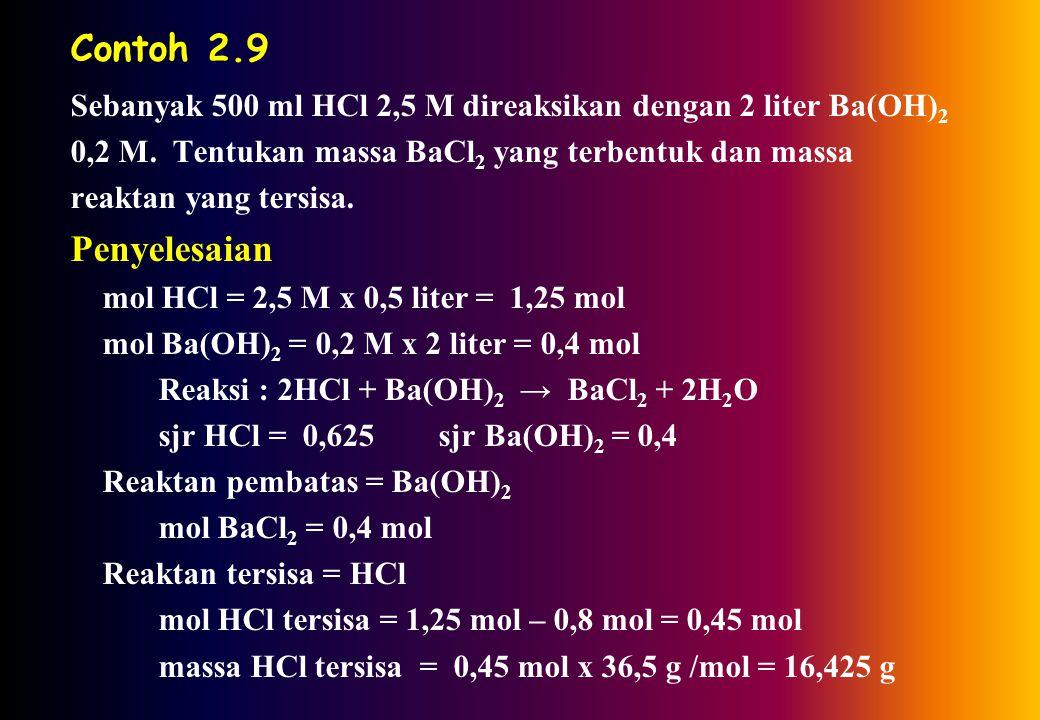 Contoh 2.8 Sebanyak 10 g CaCO 3 direaksikan dengan 1 liter HCl 2 M, CaCO 3 (p) + 2 HCl (aq) → CaCl 2 (aq) + H 2 O (aq) + CO 2 (g) Tentukan gram CO 2 y