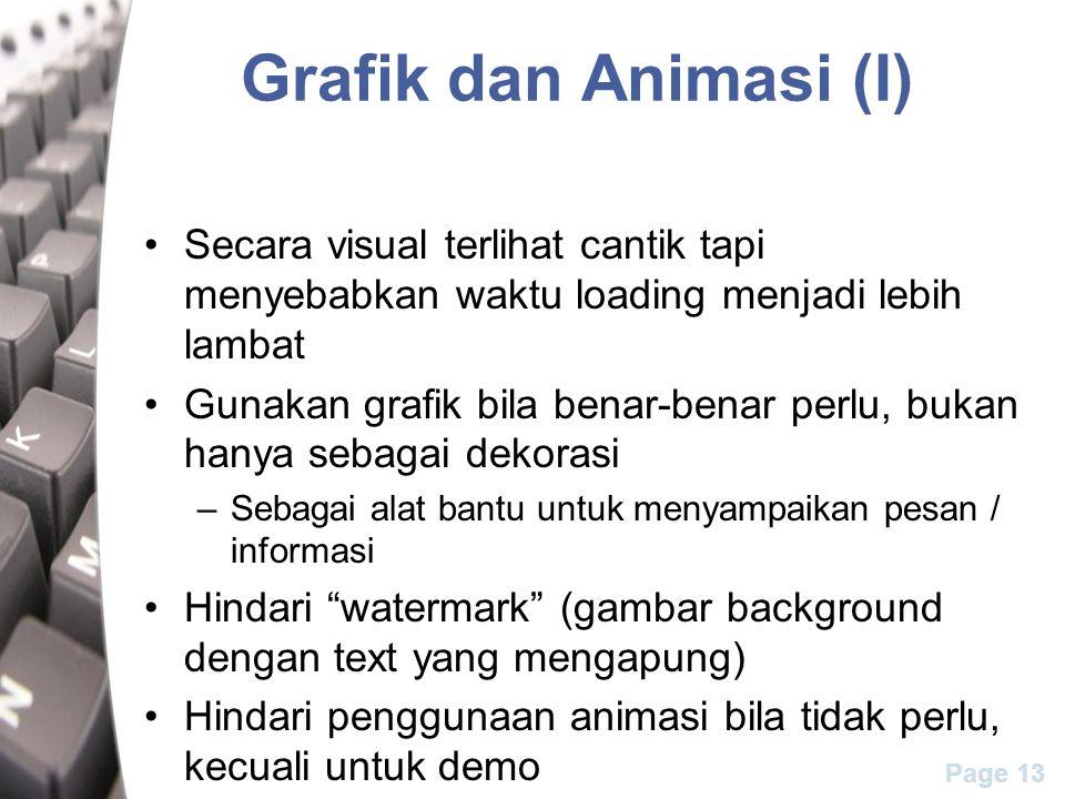 Page 13 Grafik dan Animasi (I) Secara visual terlihat cantik tapi menyebabkan waktu loading menjadi lebih lambat Gunakan grafik bila benar-benar perlu