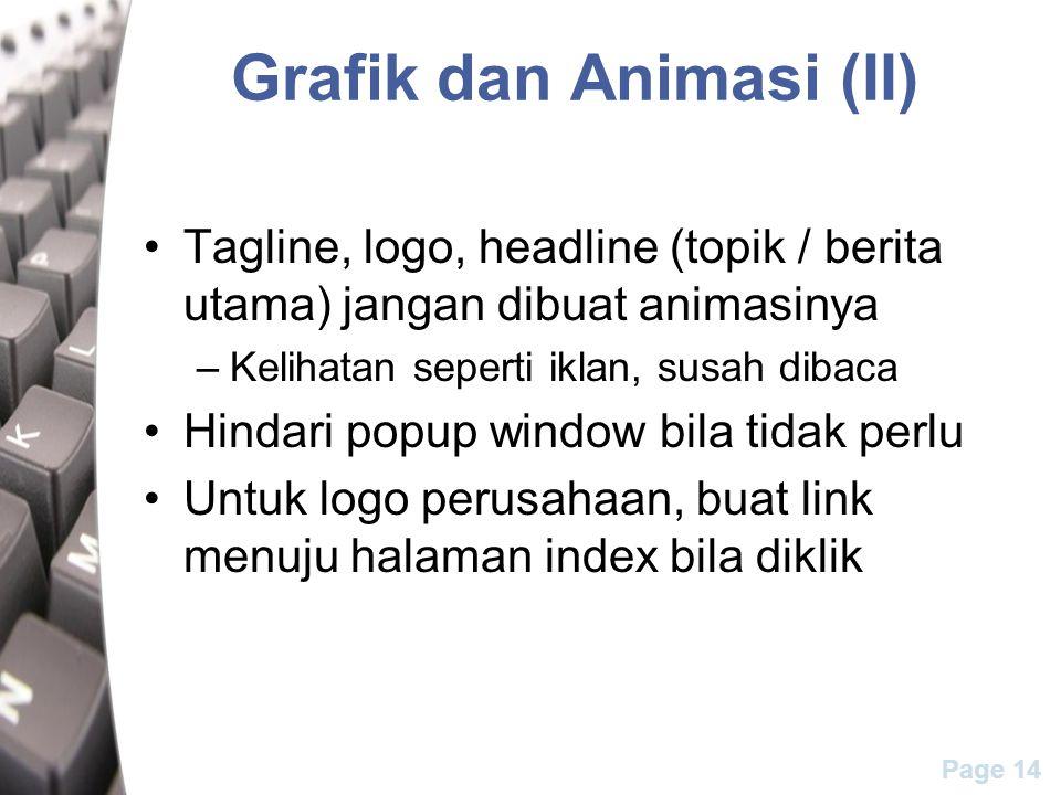Page 14 Grafik dan Animasi (II) Tagline, logo, headline (topik / berita utama) jangan dibuat animasinya –Kelihatan seperti iklan, susah dibaca Hindari