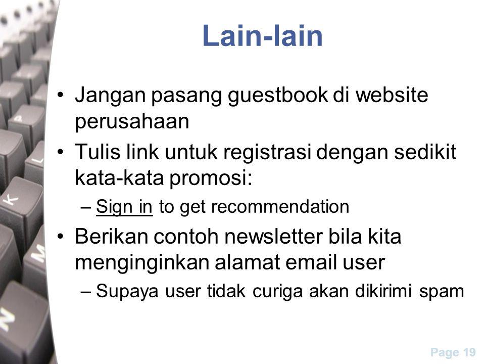 Page 19 Lain-lain Jangan pasang guestbook di website perusahaan Tulis link untuk registrasi dengan sedikit kata-kata promosi: –Sign in to get recommen