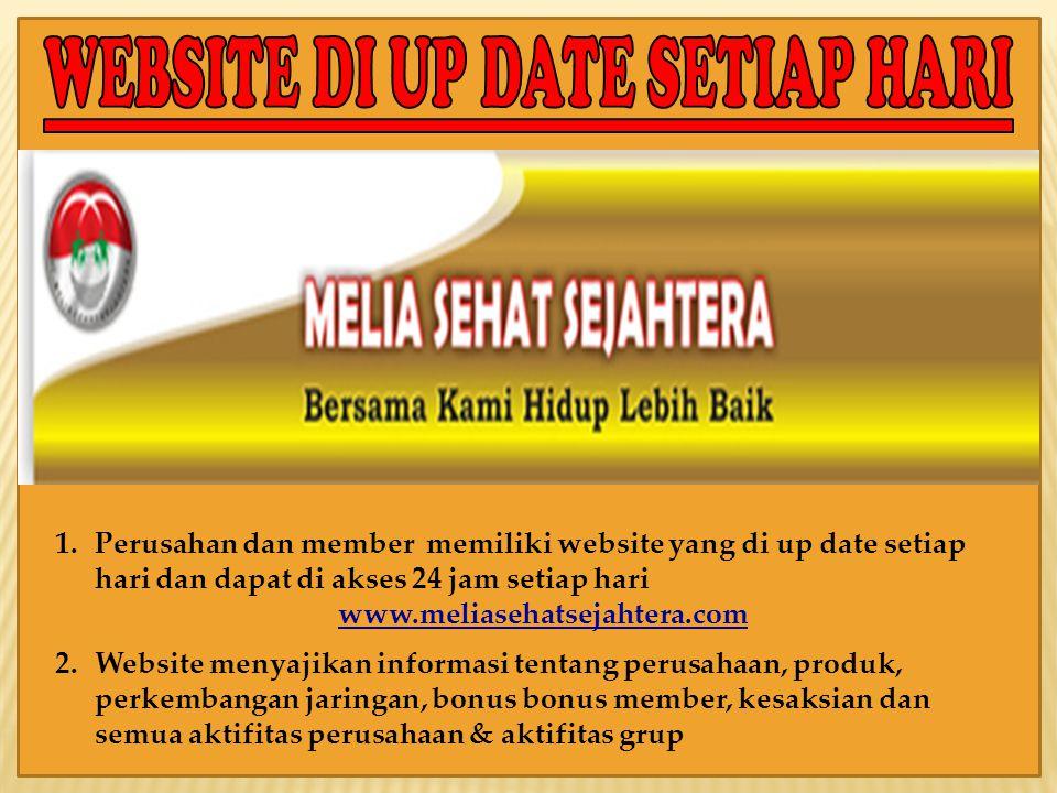 1.Perusahan dan member memiliki website yang di up date setiap hari dan dapat di akses 24 jam setiap hari www.meliasehatsejahtera.com 2.Website menyaj