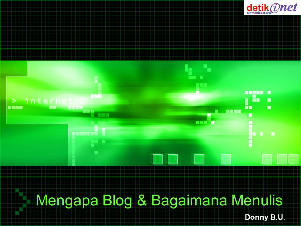 Mengapa Blog & Bagaimana Menulis Donny B.U.