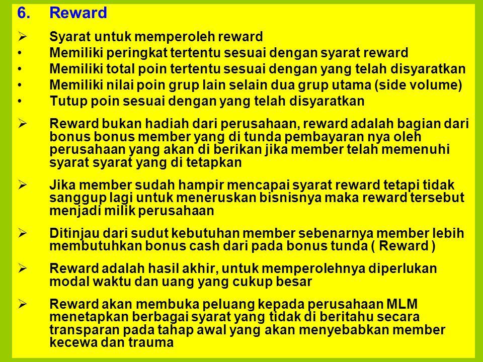 6.Reward  Syarat untuk memperoleh reward Memiliki peringkat tertentu sesuai dengan syarat reward Memiliki total poin tertentu sesuai dengan yang tela