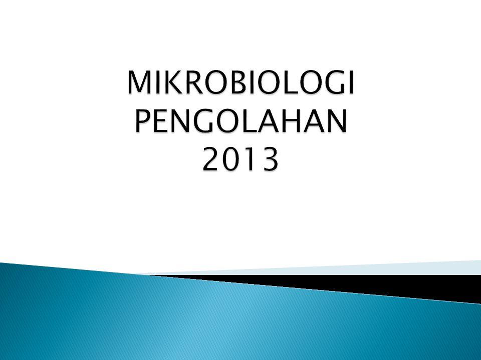 Mikrobiologi Pengolahan yaitu ilmu yang mempelajari pengaruh proses pengolahan terhadap sel mikroorganisme termasuk mekanisme ke tahanan mikroorganisme terhadap proses pengolahan.