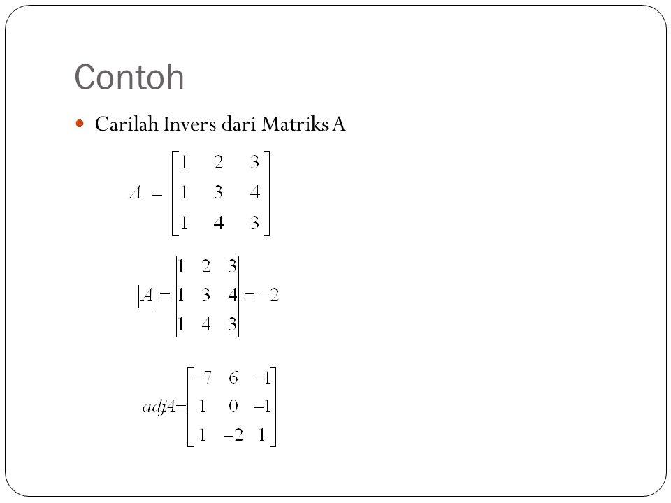 Contoh Carilah Invers dari Matriks A