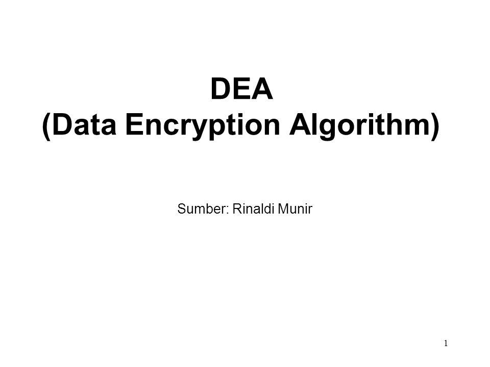 DEA (Data Encryption Algorithm) Sumber: Rinaldi Munir 1