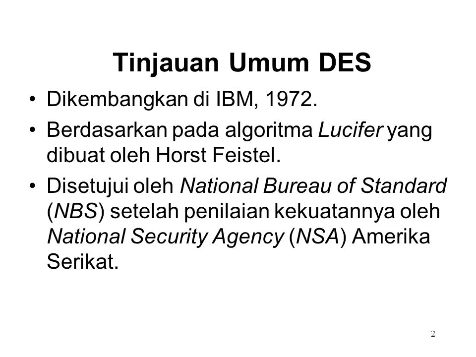 Tinjauan Umum DES Dikembangkan di IBM, 1972.