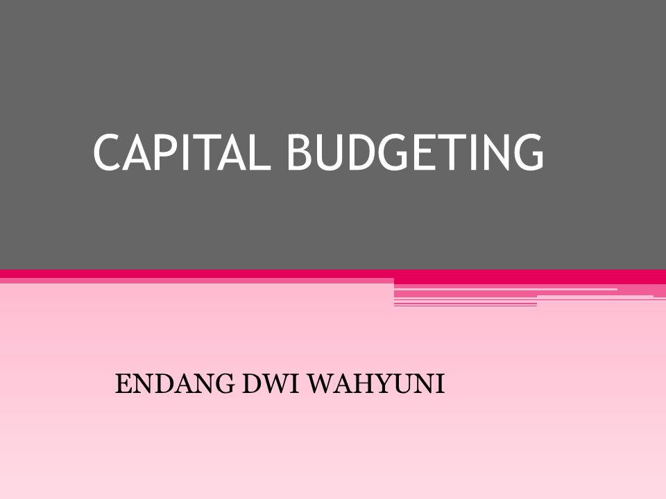 CAPITAL BUDGETING ENDANG DWI WAHYUNI