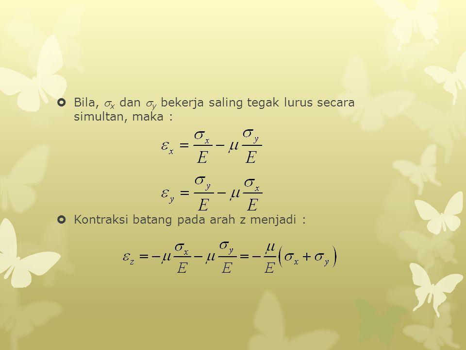 Bila,  x dan  y bekerja saling tegak lurus secara simultan, maka :  Kontraksi batang pada arah z menjadi :