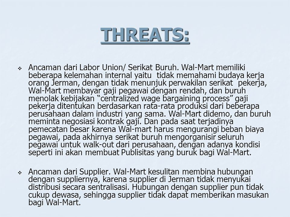THREATS:  Ancaman dari Labor Union/ Serikat Buruh.