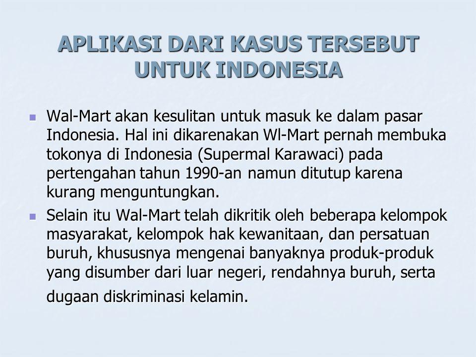 Wal-Mart akan kesulitan untuk masuk ke dalam pasar Indonesia.