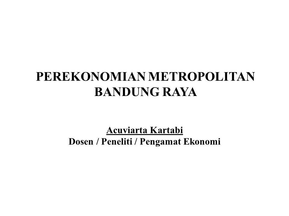 METROPOLITAN BANDUNG RAYA Kota Bandung, Kota Cimahi, Sebagian Wilayah Kab Bandung, Sebagian Wilayah Kab Bandung Barat, Sebagian Wilayah Kab Sumedang) PASAL 23 PERDA tentang Pengelolaan Pembangunan dan Pengembangan Metropolitan dan Pusat Pertumbuhan di Provinsi Jawa Barat DISEBUTKAN: BANDUNG RAYA BERBASIS WISATA PERKOTAAN, INDUSTRI KREATIF, DAN IPTEK + SENI