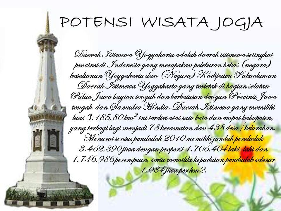 POTENSI WISATA JOGJA Daerah Istimewa Yogyakarta adalah daerah istimewa setingkat provinsi di Indonesia yang merupakan peleburan bekas (negara) kesulta
