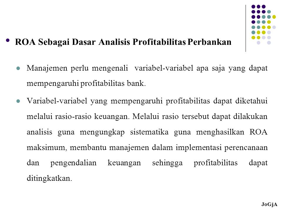 Hi 3 = Efisiensi berpengaruh terhadap profitabilitas bank yang go public di Bursa Efek Jakarta.