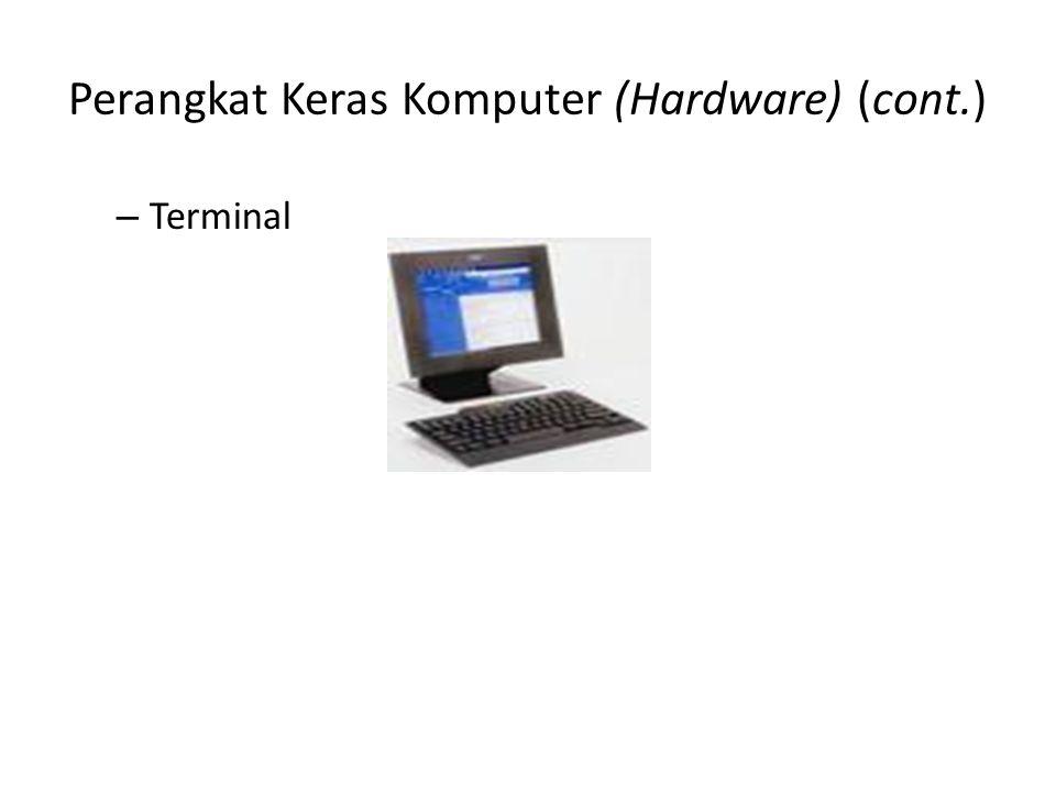 Perangkat Keras Komputer (Hardware) (cont.) – Terminal