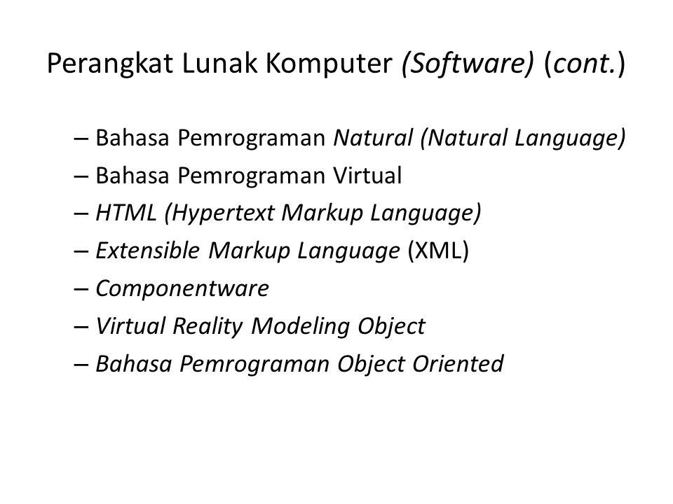 Perangkat Lunak Komputer (Software) (cont.) – Bahasa Pemrograman Natural (Natural Language) – Bahasa Pemrograman Virtual – HTML (Hypertext Markup Lang