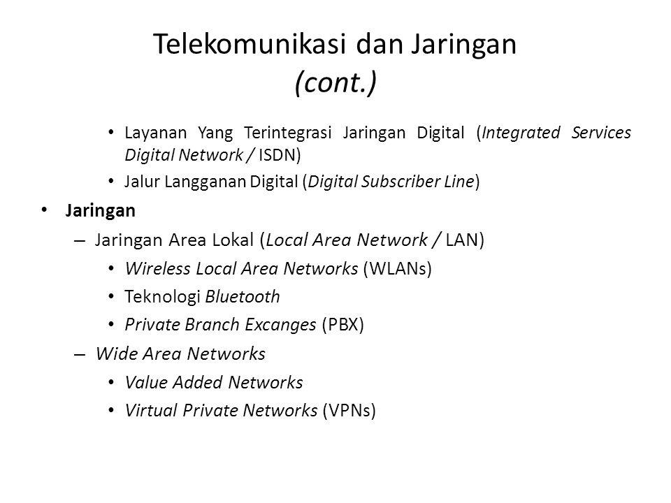 Telekomunikasi dan Jaringan (cont.) Layanan Yang Terintegrasi Jaringan Digital (Integrated Services Digital Network / ISDN) Jalur Langganan Digital (D