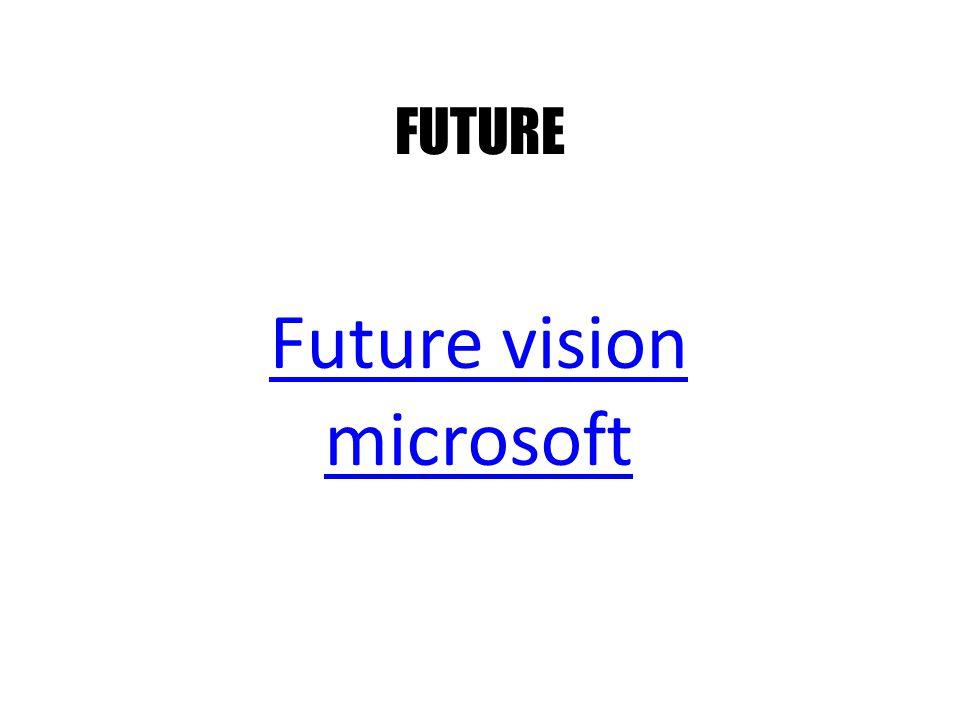 FUTURE Future vision microsoft