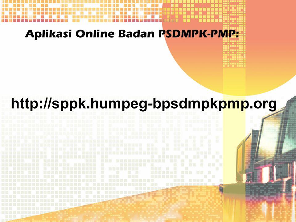 Aplikasi Online Badan PSDMPK-PMP: http://sppk.humpeg-bpsdmpkpmp.org
