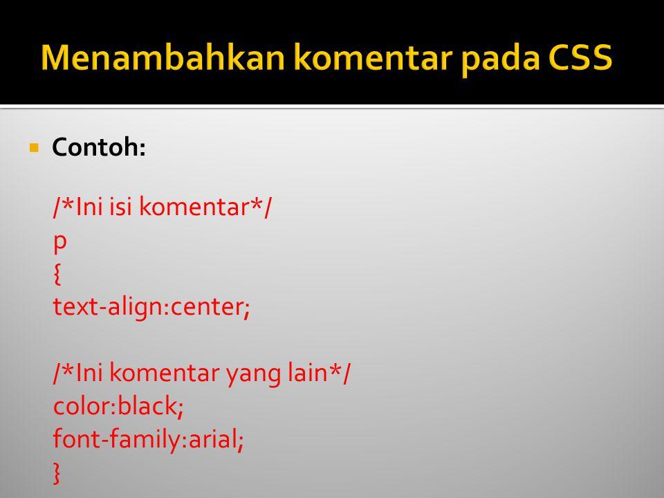  CSS memungkinkan untuk menentukan penyeleksi sendiri yang disebut id dan class .