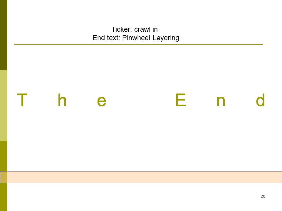 20 The End Ticker: crawl in End text: Pinwheel Layering Akhir tutorial animasi menggunakan power point pada PGSD - UKSW
