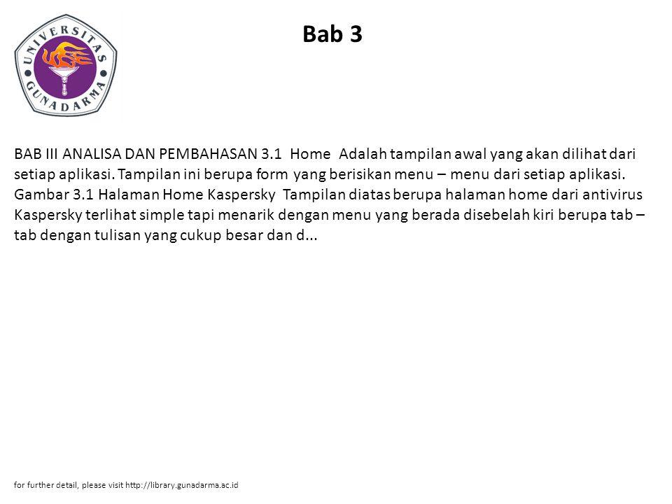 Bab 4 BAB IV PENUTUP 4.1 Kesimpulan Antivirus Kaspersky dan antivirus Avast adalah sebuah program aplikasi software gratis yang banyak digunakan oleh masyarakat Indonesia maupun dunia untuk melindungi komputer dari virus dan variantnya yang semakin berkembang.