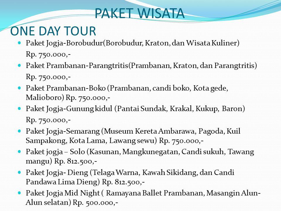 PAKET WISATA ONE DAY TOUR Paket Jogja-Borobudur(Borobudur, Kraton, dan Wisata Kuliner) Rp. 750.000,- Paket Prambanan-Parangtritis(Prambanan, Kraton, d