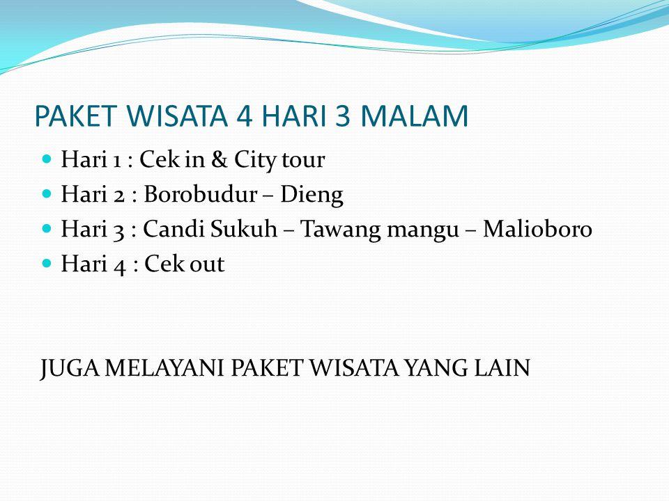 PAKET WISATA 4 HARI 3 MALAM Hari 1 : Cek in & City tour Hari 2 : Borobudur – Dieng Hari 3 : Candi Sukuh – Tawang mangu – Malioboro Hari 4 : Cek out JU