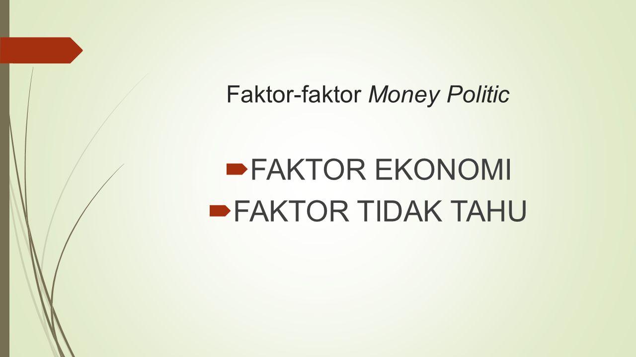 Dasar Hukum Money Politic  Undang-Undang No.