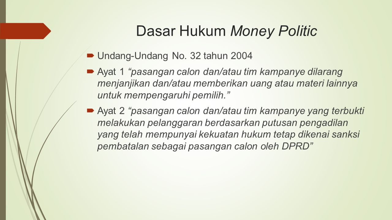 Dasar Hukum Money Politic  Undang-Undang No.