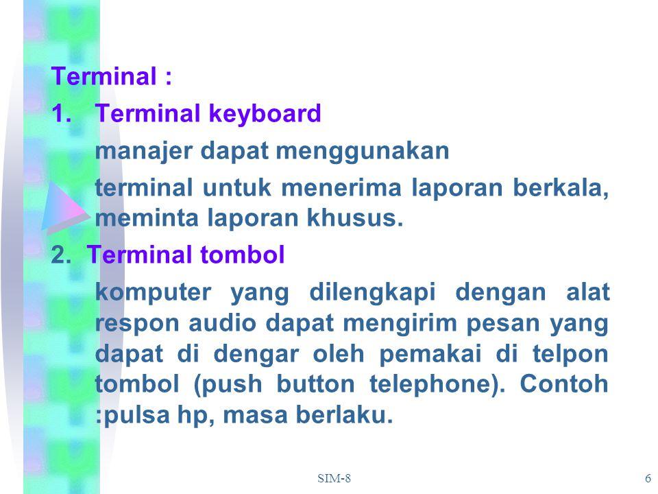 SIM-86 Terminal : 1.Terminal keyboard manajer dapat menggunakan terminal untuk menerima laporan berkala, meminta laporan khusus. 2. Terminal tombol ko