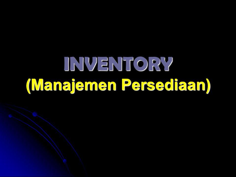 INVENTORY (Manajemen Persediaan)