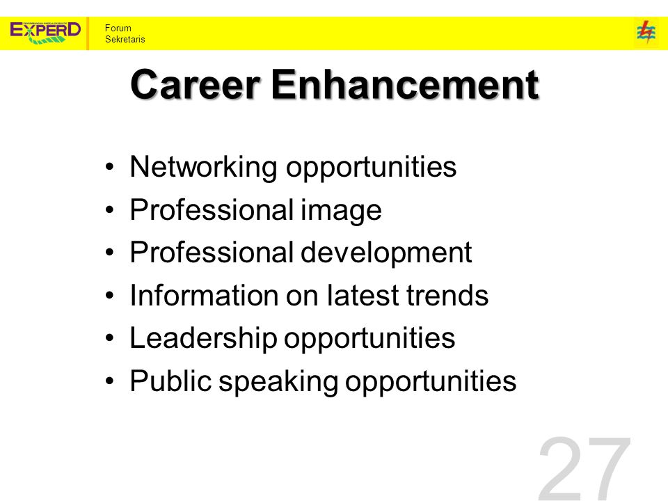 Forum Sekretaris Career Enhancement Networking opportunities Professional image Professional development Information on latest trends Leadership oppor