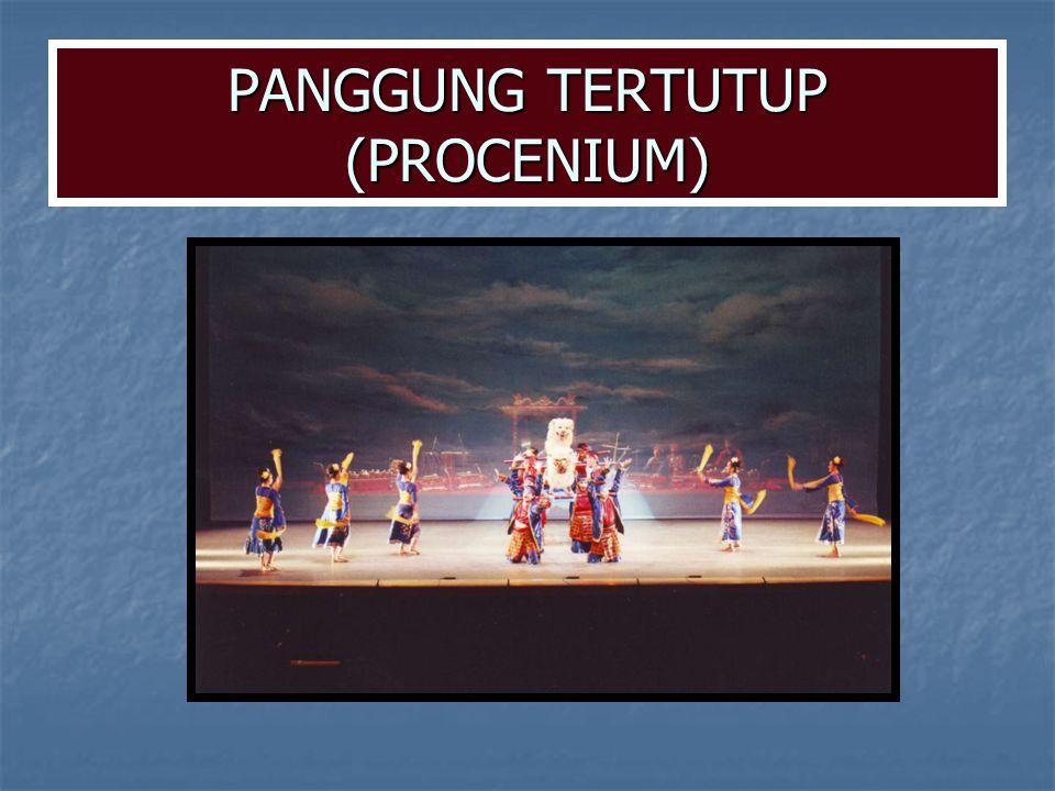 PANGGUNG TERTUTUP (PROCENIUM)
