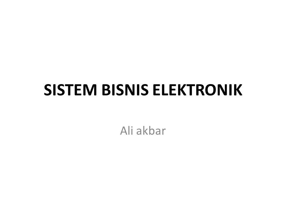 SISTEM BISNIS ELEKTRONIK Ali akbar
