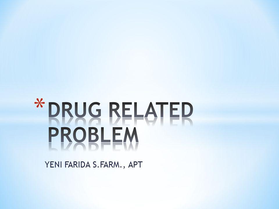 semua masalah yang terkait dengan pengobatan yang dapat menyebabkan pengobatan menjadi tidak optimal, bahkan dapat menyebabkan kejadian yang merugikan bagi pasien.