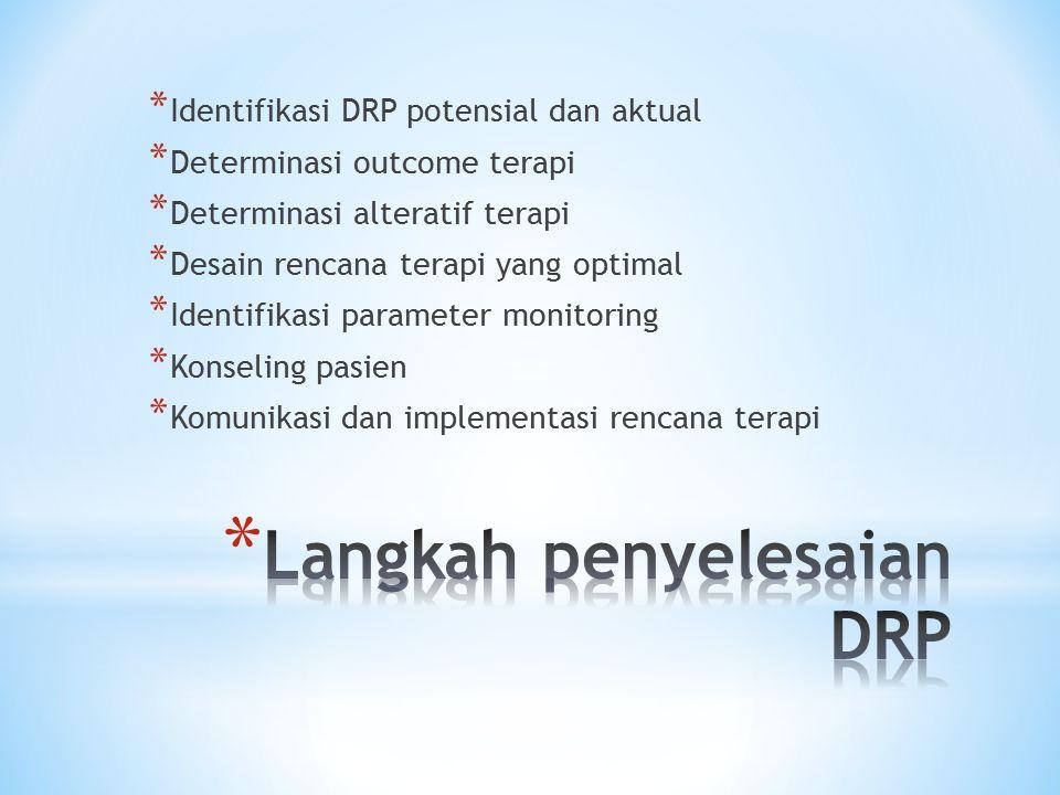 * Identifikasi DRP potensial dan aktual * Determinasi outcome terapi * Determinasi alteratif terapi * Desain rencana terapi yang optimal * Identifikasi parameter monitoring * Konseling pasien * Komunikasi dan implementasi rencana terapi