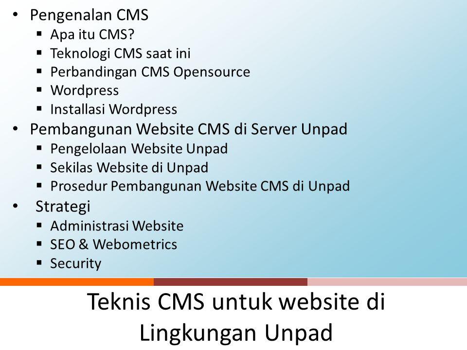 Teknis CMS untuk website di Lingkungan Unpad Pengenalan CMS  Apa itu CMS.