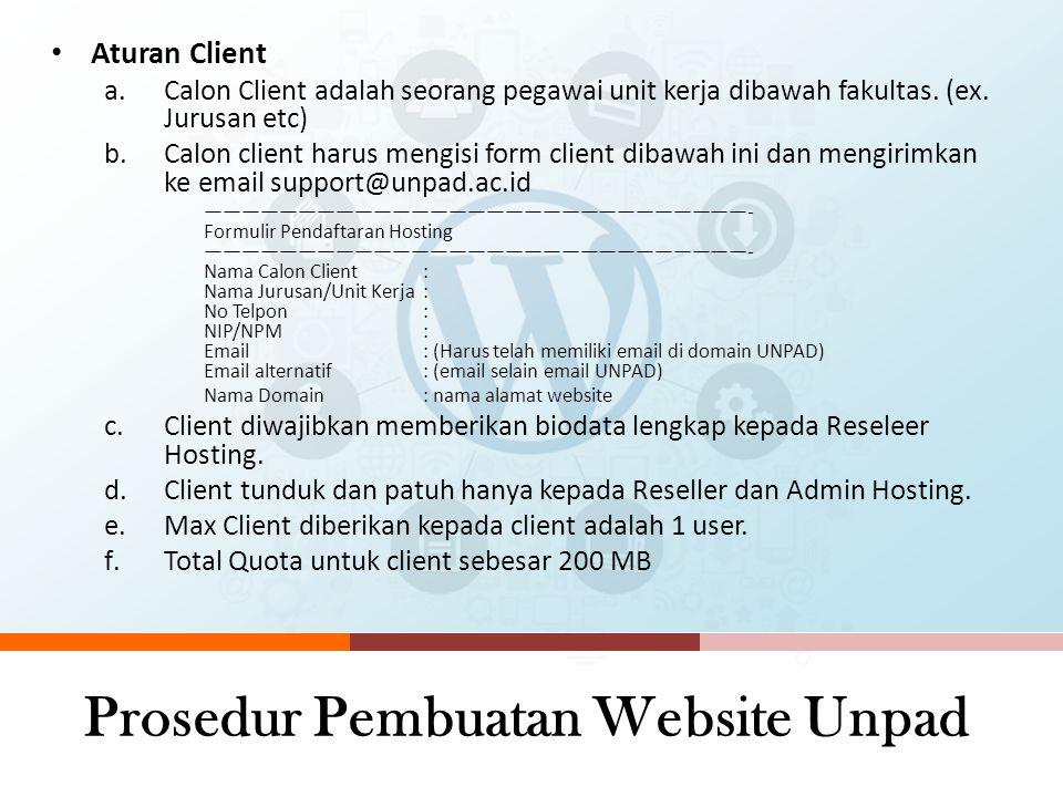 Prosedur Pembuatan Website di Server Unpad Unit mengajukan surat resmi permohonan website ke Kepala UPTTI Tim helpdesk dan AM memeriksa surat dan meng