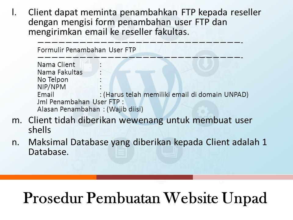 Prosedur Pembuatan Website Unpad j.Client dapat meminta penambahkan subdomain kepada reseller dengan mengisi form penambahan subdomain dan mengirimkan