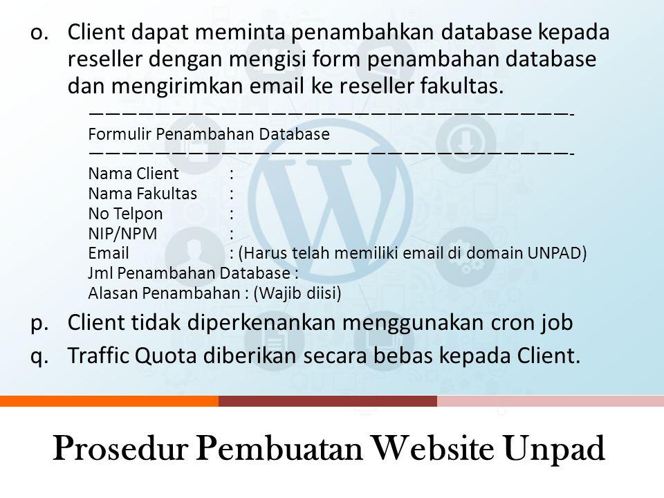 Prosedur Pembuatan Website Unpad l.Client dapat meminta penambahkan FTP kepada reseller dengan mengisi form penambahan user FTP dan mengirimkan email