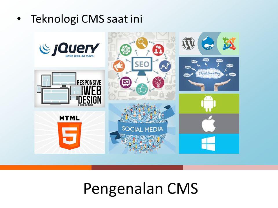 Pengenalan CMS Apa itu CMS? CMS adalah perangkat lunak yang memungkinkan seseorang untuk menambahkan dan/atau memanipulasi (mengubah) isi dari suatu s