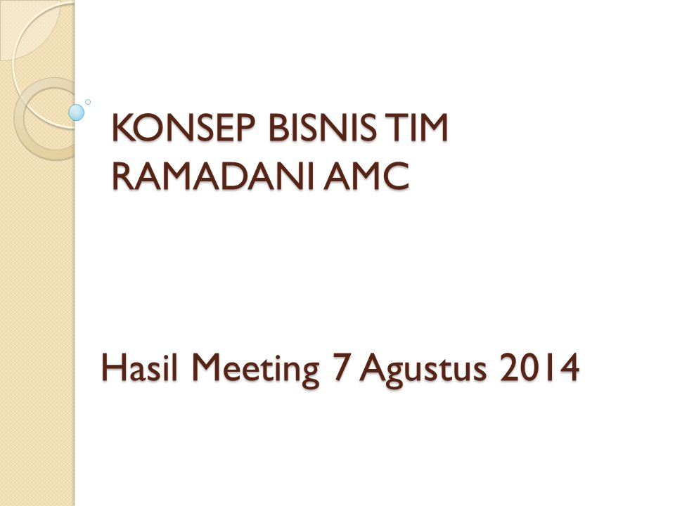 KONSEP BISNIS TIM RAMADANI AMC Hasil Meeting 7 Agustus 2014
