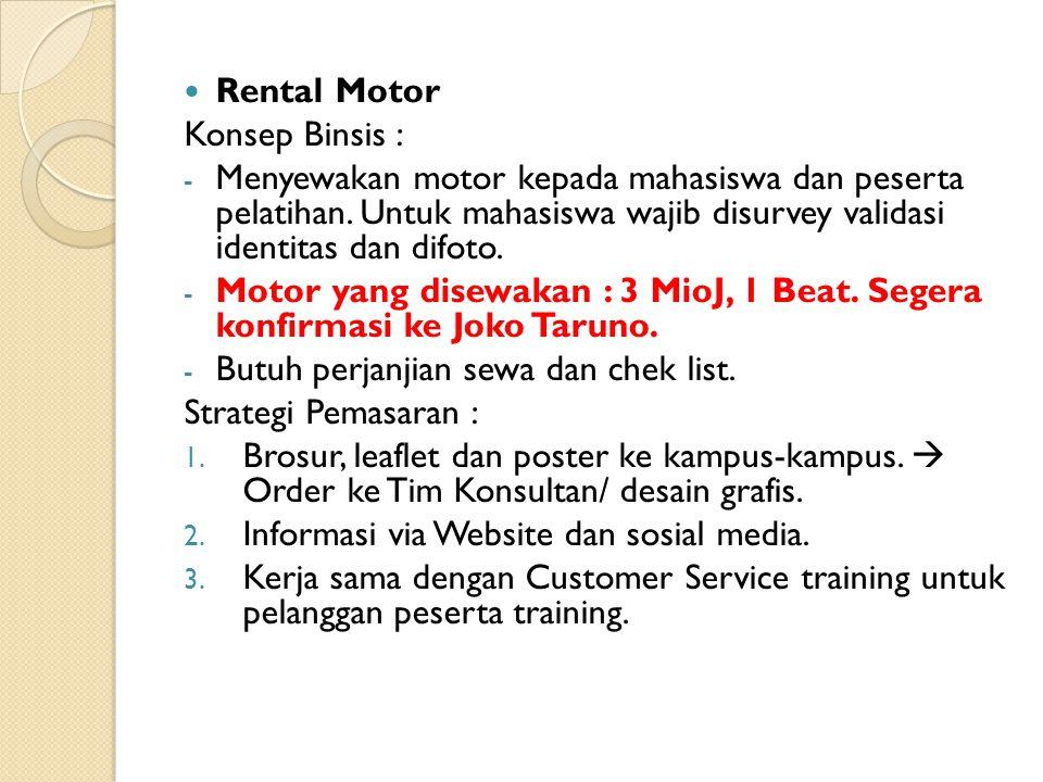 Rental Motor Konsep Binsis : - Menyewakan motor kepada mahasiswa dan peserta pelatihan.