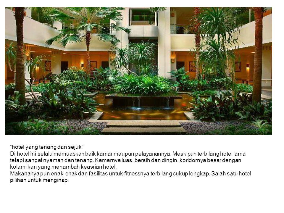 """hotel yang tenang dan sejuk"" Di hotel ìni selalu memuaskan baik kamar maupun pelayanannya. Meskipun terbilang hotel lama tetapi sangat nyaman dan ten"